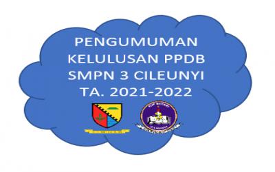 PENGUMUMAN KELULUSAN PPDB SMPN 3 CILEUNYI TA. 2021-2022